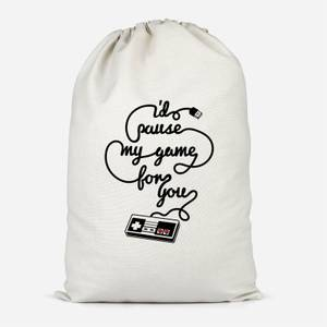 I'd Pause My Game For You Cotton Storage Bag