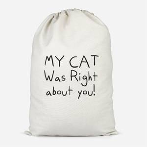 My Cat Was Right About You Cotton Storage Bag