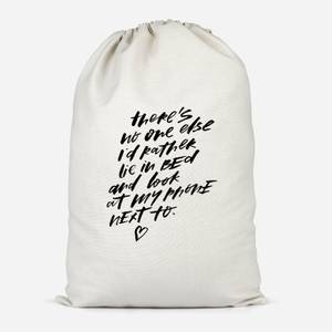 There's No One Else... Cotton Storage Bag