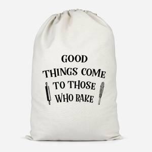 Good Things Come To Those Who Bake Cotton Storage Bag
