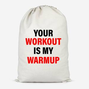 Your Workout Is My Warmup Cotton Storage Bag