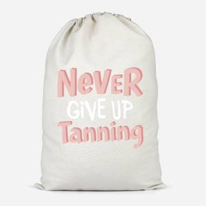 Never Give Up Tanning Cotton Storage Bag