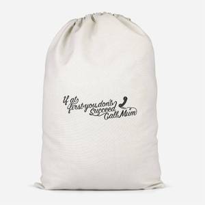 If At First You Dont Succeed Call Mum Cotton Storage Bag