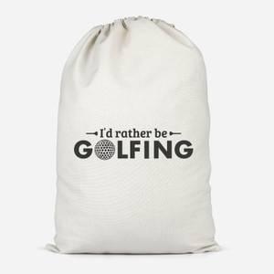 Id Rather Be Golfing Cotton Storage Bag