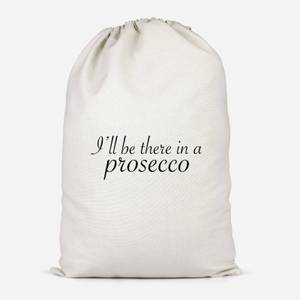I'll Be There In A Prosecco Cotton Storage Bag
