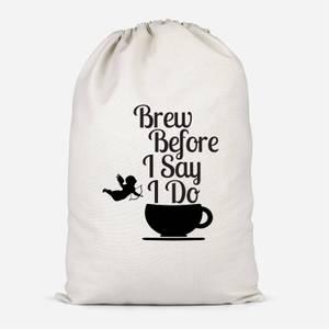 Brew Before I Say Do Cotton Storage Bag