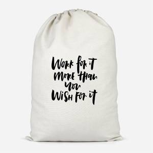 Work For It More Than You Wish For It Cotton Storage Bag
