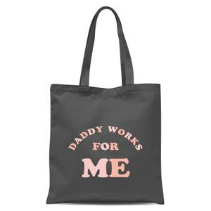 Daddy Works For Me Tote Bag - Grey