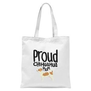 Proud Chuiahua Mum Tote Bag - White