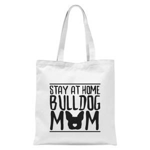 Stay At Home Bulldog Mom Tote Bag - White