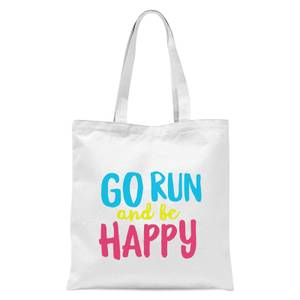 Go Run And Be Happy Tote Bag - White