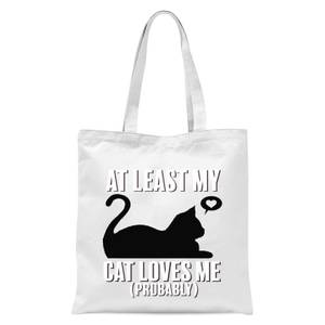At Least My Cat Loves Me Tote Bag - White
