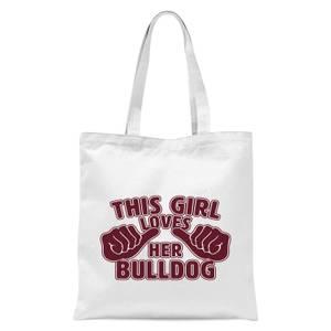 This Girl Loves Her Bulldog Tote Bag - White
