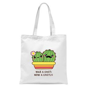Was A Cacti, Now A Cactus Tote Bag - White