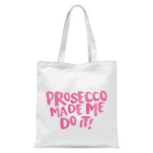Prosecco Made Me Do It Tote Bag - White