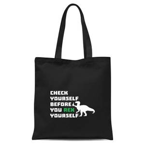 Check Yourself Before You Rex Yourself (white) Tote Bag - Black