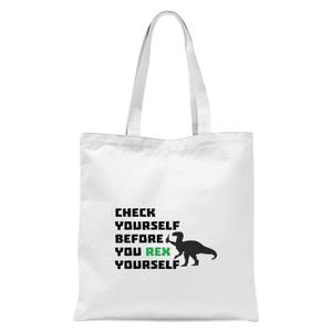 Check Yourself Before You Rex Yourself Tote Bag - White