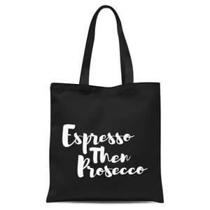 Expresso Then Prosecco Tote Bag - Black