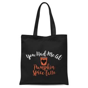You Had Me At Pumpkin Spice Latte Tote Bag - Black