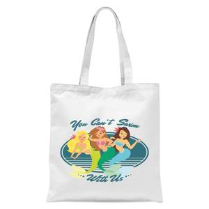 You Can't Swim With Mermaids Tote Bag - White