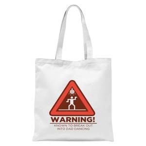 Warning Dad Dancing Tote Bag - White