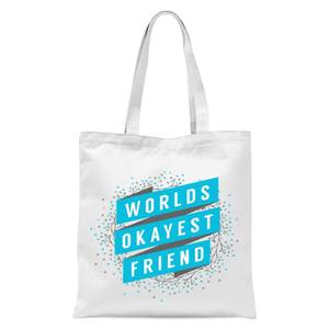 Worlds Okayest Friend Tote Bag - White