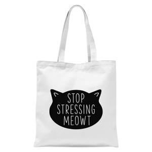 Stop Stressing Meowt Tote Bag - White