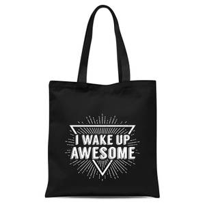 I Wake Up Awesome Tote Bag - Black