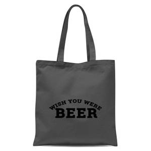 Wish You Were Beer Tote Bag - Grey