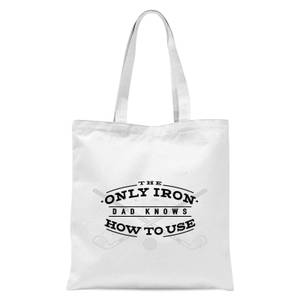 Dad's Only Iron Tote Bag - White