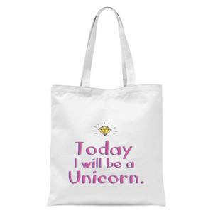 Today I Will Be A Unicorn Tote Bag - White