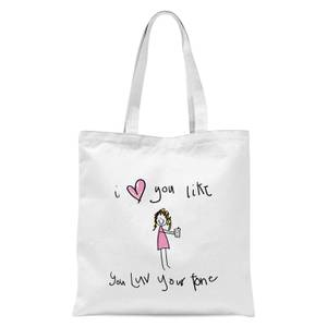International Women's Day I Love You Like You Love Your Phone Tote Bag - White
