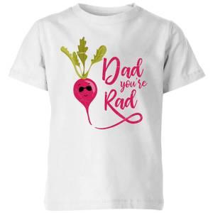 Dad You're Rad Kids' T-Shirt - White