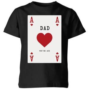Dad You're Ace Kids' T-Shirt - Black