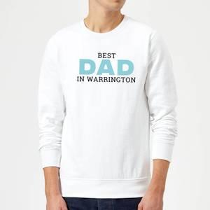 Best Dad In Warrington Sweatshirt - White