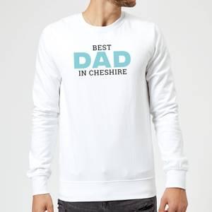 Best Dad In Cheshire Sweatshirt - White