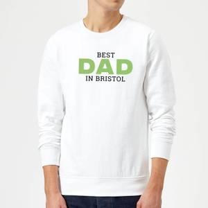 Best Dad In Bristol Sweatshirt - White
