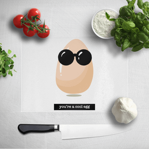 You're A Cool Egg Chopping Board