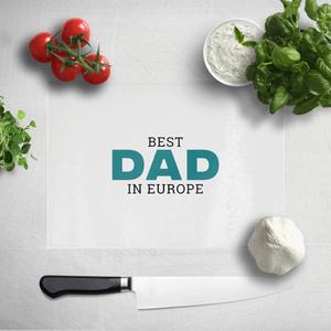 Best Dad In Europe Chopping Board