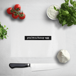 You're A Funny Egg Chopping Board