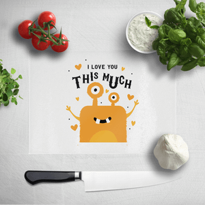 I Love You This Much Chopping Board