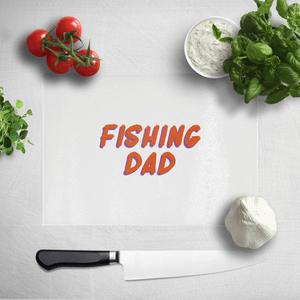 Fishing Dad Chopping Board