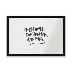 Anything Can Happen, Darling. Entrance Mat