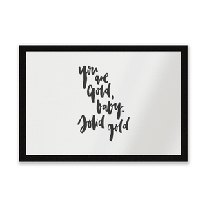 You Are Gold, Baby Entrance Mat