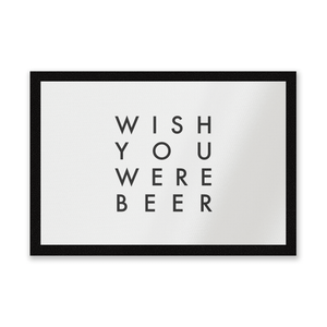 Wish You Were Beer Entrance Mat