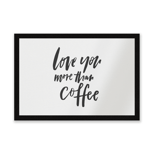 Love You More Than Coffee Entrance Mat