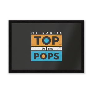 My Dad Is Top Of The Pops Entrance Mat