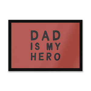 Dad Is My Hero Entrance Mat