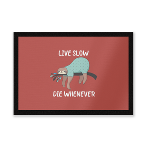 Live Slow Die WHenever Entrance Mat
