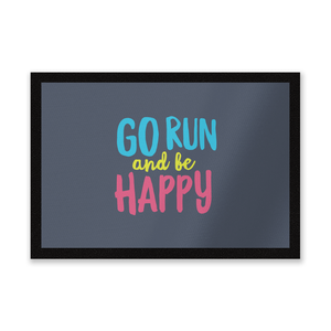 Go Run And Be Happy Entrance Mat